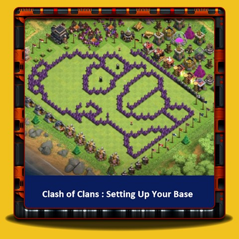 Clash of Clans - Setting Up Your Base